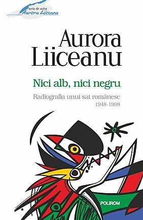 NICI ALB, NICI NEGRU. RADIOGRAFIA UNUI SAT ROMANESC, 1948-1998