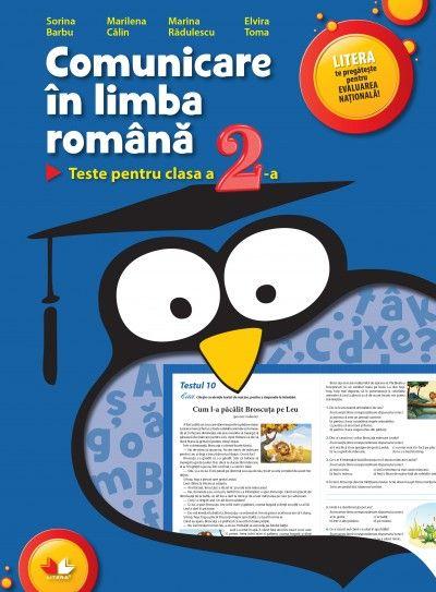 COMUNICARE IN LIMBA ROMANA. TESTE PENTRU CLASA A II- A