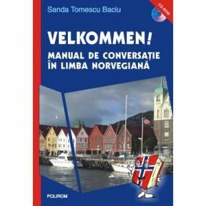 VELKOMMEN! MANUAL DE CONVERSATIE IN LIMBA NORVEGIANA ED 3 (CONTINE CD)