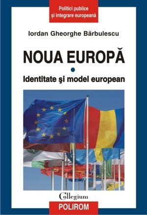 NOUA EUROPA, VOL I: IDENTITATE SI MODEL EUROPEAN