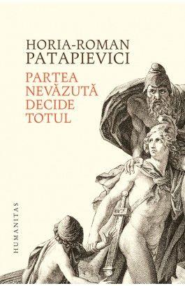 PARTEA NEVAZUTA DECIDE TOTUL