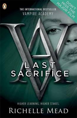 VAMPIRE ACADEMY: LAST S ACRIFICE