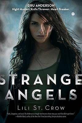 STRANGE ANGELS: A STRAN GE ANGELS NOVEL