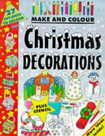 MAKE AND COLOUR CHRISTM AS DECORATIONS