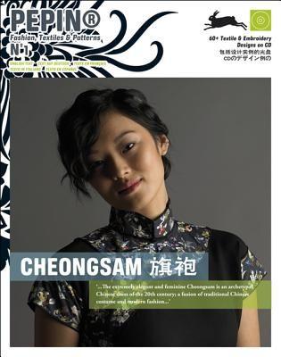 CHEONGSAM (PEPIN FASHIO N, TEXTILES & PATTERNS)
