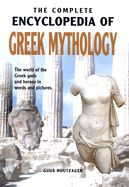 COMPLETE ENCYCLOPEDIA O F GREEK MYTHOLOGY, THE