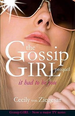 IT HAD TO BE YOU (GOSSI P GIRL)