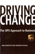 DRIVING CHANGE: THE UPS APPROACH TO BUSINESS