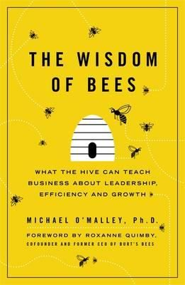 WISDOM OF BEES, THE .