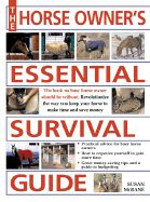 THE HORSE OWNER S ESSEN TIAL SURVIVAL GUIDE