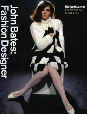 JOHN BATES: FASHION DES IGNER