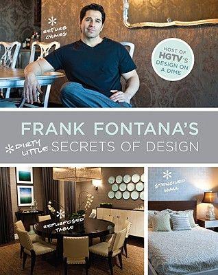 FRANK FONTANA S DIRTY L ITTLE SECRETS OF DESIGN
