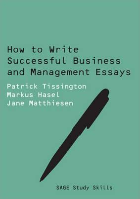 HOW WRITE SUCCESSFUL BU SINESS ESSAYS