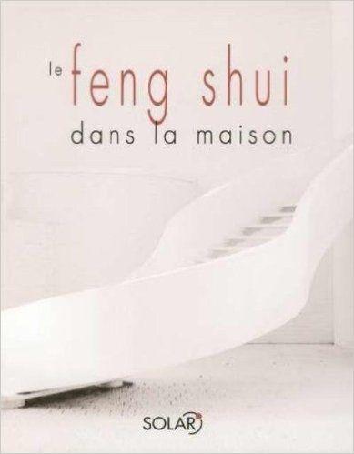 FENG SHUI DANS LA MAISO N