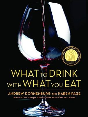 WHAT TO DRINK WITH WHAT YOU EAT: THE DEFINITIV