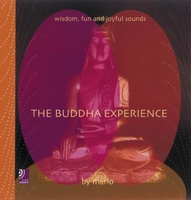 BUDDHA EXPERIENCE .