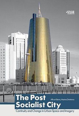 THE POST-SOCIALIST CITY .