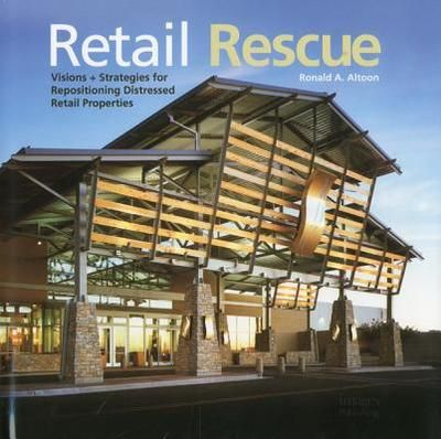 RETAIL RESCUE: VISIONS + STRATEGIES FOR REPOSI