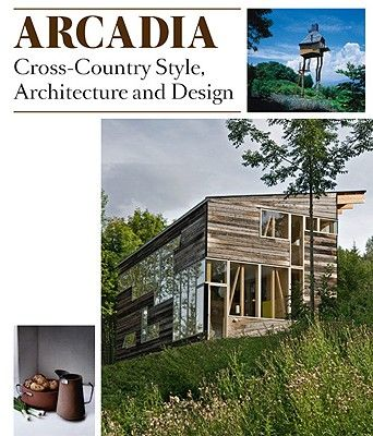 ARCADIA: CROSS-COUNTRY STYLE, ARCHITECTURE AND