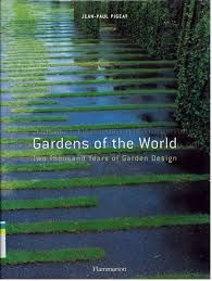 GARDENS OF THE WORLD .