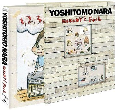 YOSHITOMO NARA: NOBODY S FOOL