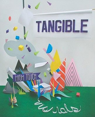 TANGIBLE: HIGH TOUCH VI SUALS