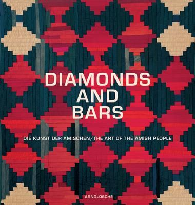 DIAMONDS AMD BARS: THE ART OF THE AMISH PEOPLE