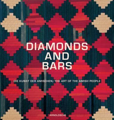 DIAMONDS AMD BARS: THE ART OF THE AMISH PEOPLE