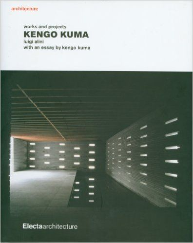 KENGO KUMA, WORKS AND P ROJECTS