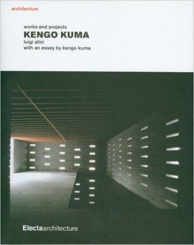KENGO KUMA, WORKS AND P ROJECTS