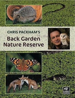 CHRIS PACKHAM S BACK GA RDEN NATURE RESERVE