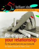 RE-ENERGISE YOUR RELATI ONSHIP: PUT THE SPARKLE