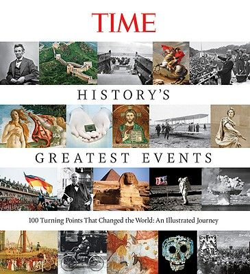 TIME HISTORY S GREATEST EVENTS: 100 TURNING PO