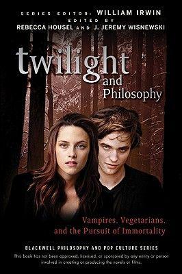 TWILIGHT AND PHILOSOPHY : VAMPIRES, VEGETARIANS
