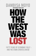 HOW THE WEST WAS LOST .