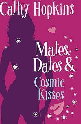 MATES, DATES AND COSMIC KISSES: BK. 2