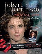 ROBERT PATTINSON ANNUAL 2010: BEYOND TWILIGHT