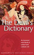 DEVIL`S DICTIONARY, THE * AN IRREVERENT WORD B