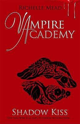 VAMPIRE ACADEMY: SHADOW KISS