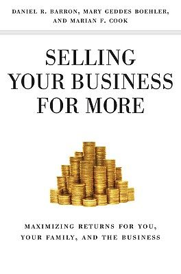 SELLING YOUR BUSINESS F OR MORE