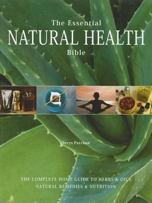 ESSENTIAL NATURAL HEALT H BIBLE