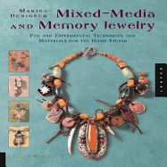 MAKING DESIGNER MIXED-M EDIA AND MEMORY JEWELRY