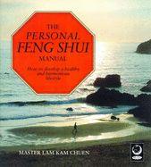 PERSONAL FENG SHUI MANU AL, THE