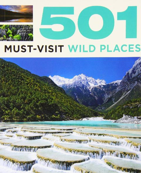 501 MUST VISIT WILD PLACES