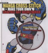 MANGA CROSS-STICH: MAKE YOUR OWN GRAPHIC