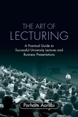 THE ART OF LECTURING .