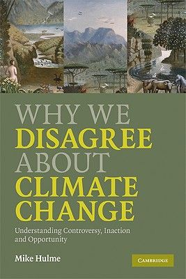 WHY WE DISAGREE ABOUT C LIMATE CHANGING
