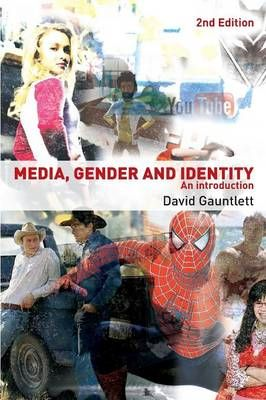 MEDIA, GENDER AND IDENT ITY: AN INTRODUCTION