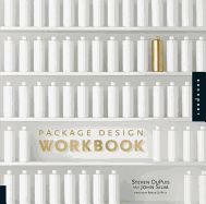 PACKAGE DESIGN WORKBOOK : GRAPHIC APPROACHED, S