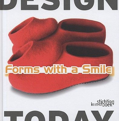FORMS WITH A SMILE: DES IGN TODAY